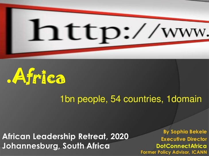 .Africa              1bn people, 54 countries, 1domain                                            By Sophia BekeleAfrican ...