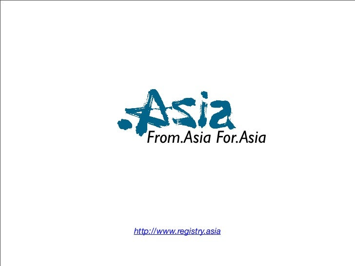 From.Asia For.Asia     http://www.registry.asia