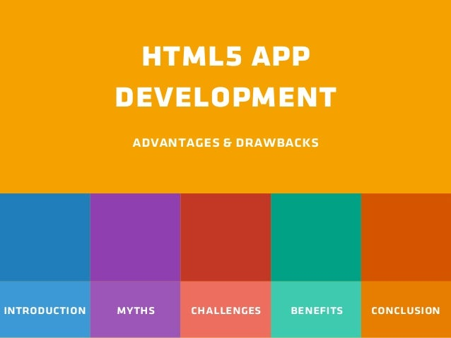introduction myths benefits conclusionchallenges html5 app development advantages & drawbacks