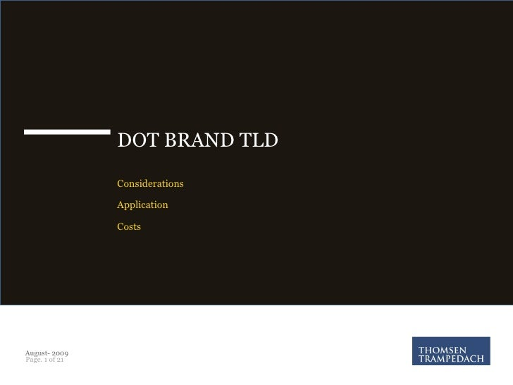 DOT BRAND TLD Considerations Application Costs August- 2009 Page.   of 21