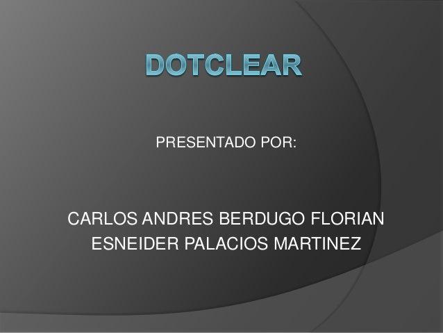 PRESENTADO POR: CARLOS ANDRES BERDUGO FLORIAN ESNEIDER PALACIOS MARTINEZ