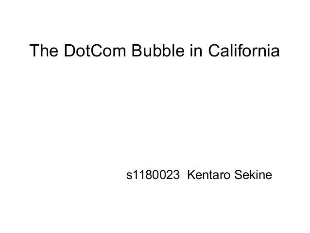 The DotCom Bubble in California s1180023 Kentaro Sekine