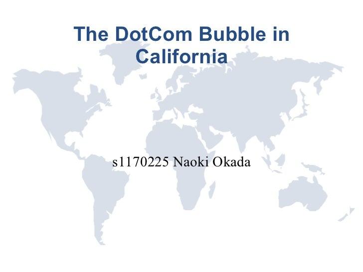The DotCom Bubble in California s1170225 Naoki Okada