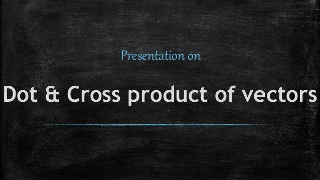 Dot Cross Product Of Vectors