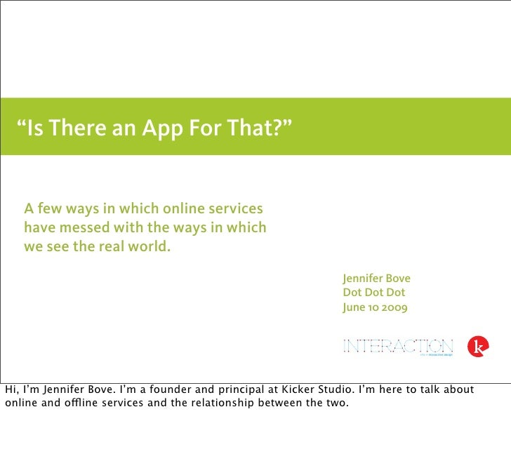 """Is There an App For That?""             A few ways in which online services have messed             with the ways in which..."