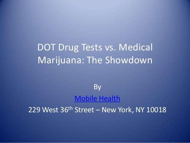 DOT Drug Tests vs. MedicalMarijuana: The ShowdownByMobile Health229 West 36th Street – New York, NY 10018