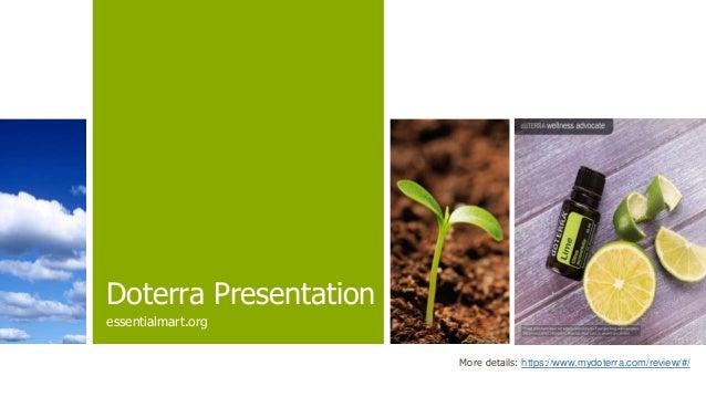 Doterra Presentation essentialmart.org More details: https://www.mydoterra.com/review/#/