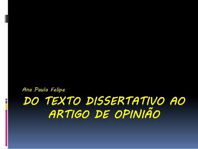 DO TEXTO DISSERTATIVO AO ARTIGO DE OPINIÃO Ana Paula Felipe