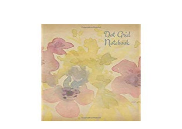 Online Library Dot Grid Notebook Watercolor Flowers 100 Sheets 20