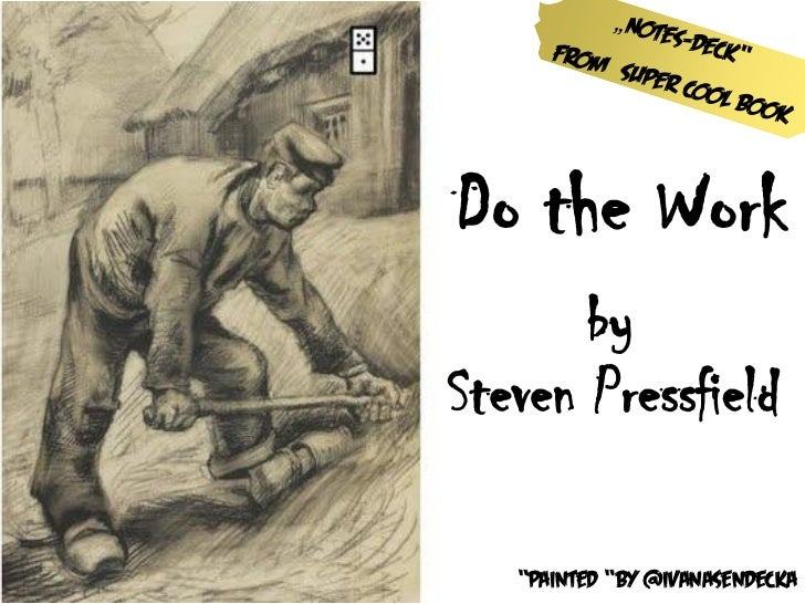 "Do the Work       bySteven Pressfield   ""Painted ""by @IvanaSendecka"