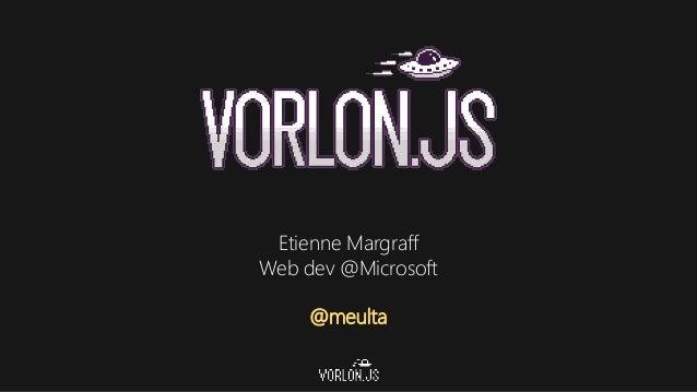 Etienne Margraff Web dev @Microsoft @meulta