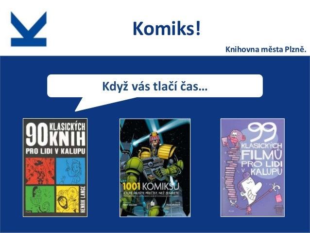Komiks! Knihovna města Plzně.  Když vás tlačí čas…