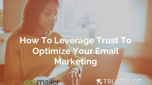 1 How To Leverage Trust To Optimize Your Email Marketing