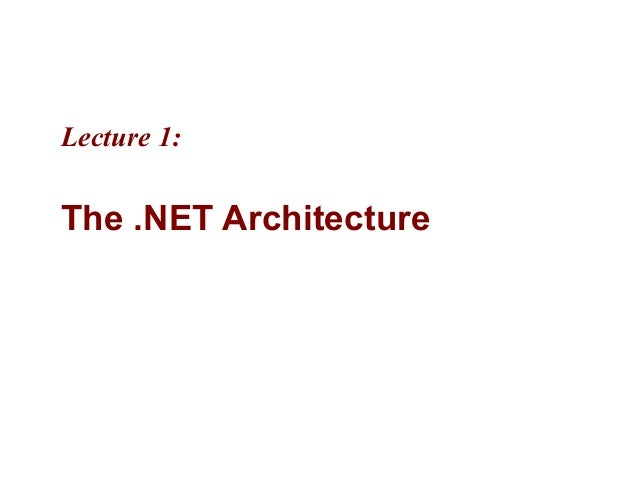 Lecture 1:The .NET Architecture