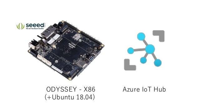 ODYSSEY - X86 (+Ubuntu 18.04) Azure IoT Hub