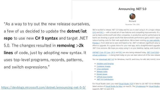 """https://devblogs.microsoft.com/dotnet/announcing-net-5-0/ """"As a way to try out the new release ourselves, a few of us deci..."""