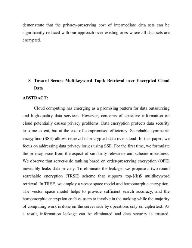 a privacy leakage upper bound constraint based approach In this paper, we propose a novel upper bound privacy leakage constraint-based approach to identify which intermediate data sets need to be encrypted and which do not, so that privacy-preserving cost can be saved while the privacy requirements of data holders can still be satisfied.