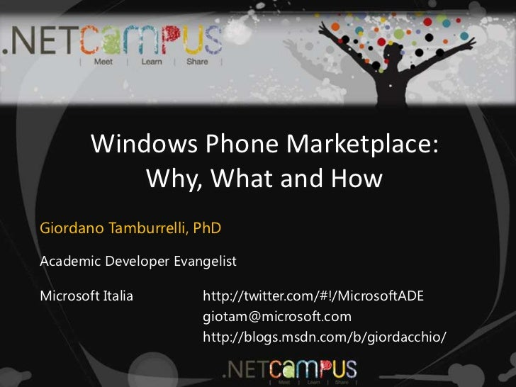Windows Phone Marketplace:Why, What and How<br />Giordano Tamburrelli, PhD<br />Academic Developer Evangelist<br />http://...