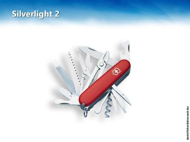 daniel.fisher@devcoach.biz Silverlight 2