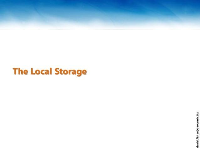 daniel.fisher@devcoach.biz The Local Storage