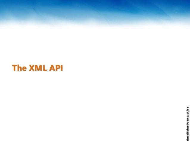 daniel.fisher@devcoach.biz The XML API