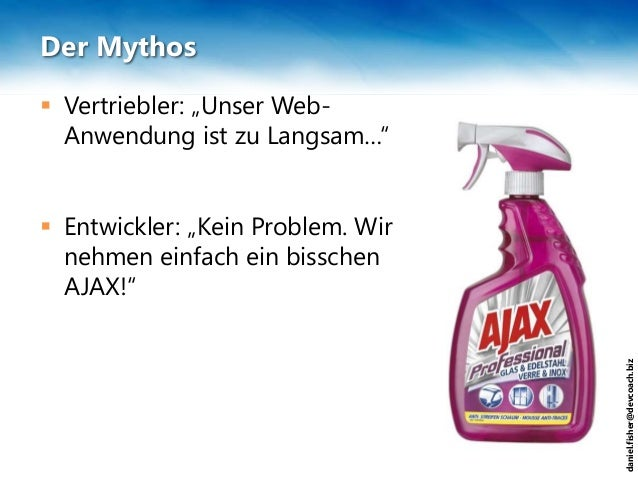 """daniel.fisher@devcoach.biz Der Mythos  Vertriebler: """"Unser Web- Anwendung ist zu Langsam…""""  Entwickler: """"Kein Problem. W..."""