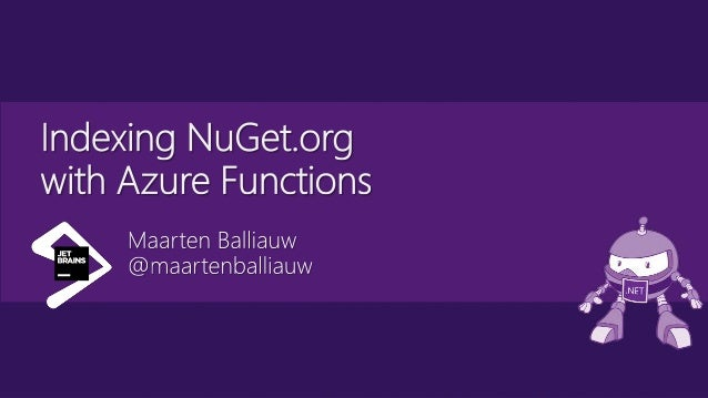 .NET Conf 2019 - Indexing and searching NuGet.org with Azure Functions and Search Slide 2