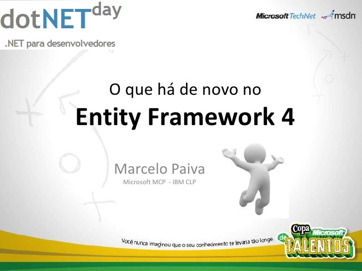 O que há de novo noEntity Framework 4<br />Marcelo PaivaMicrosoft MCP  - IBM CLP<br />