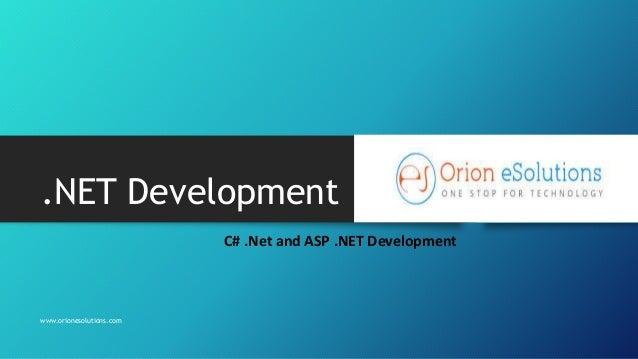 .NET Development  C# .Net and ASP .NET Development  www.orionesolutions.com