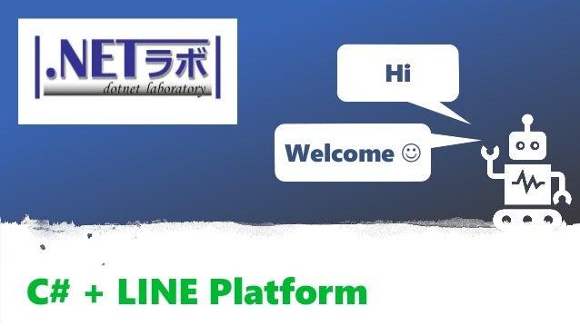 C# + LINE Platform Hi Welcome 