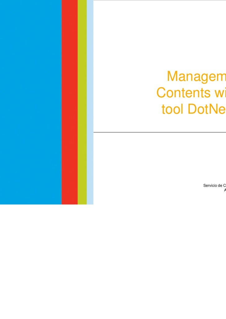 Management of Contents    with the tool DotNetNuke  Management ofContents with the tool DotNetNuke           Servicio de C...