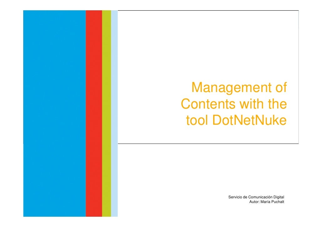 Management of Contents     with the tool DotNetNuke       Management of Contents with the  tool DotNetNuke                ...