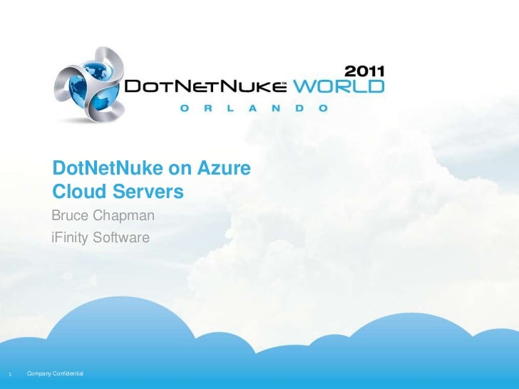 DotNetNuke on Azure            Cloud Servers            Bruce Chapman            iFinity Software1   Company Confidential
