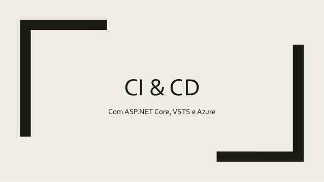 CI & CD ComASP.NET Core,VSTS e Azure