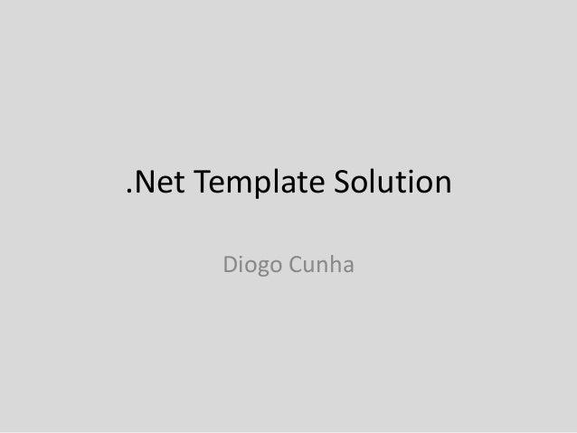 .Net Template Solution      Diogo Cunha