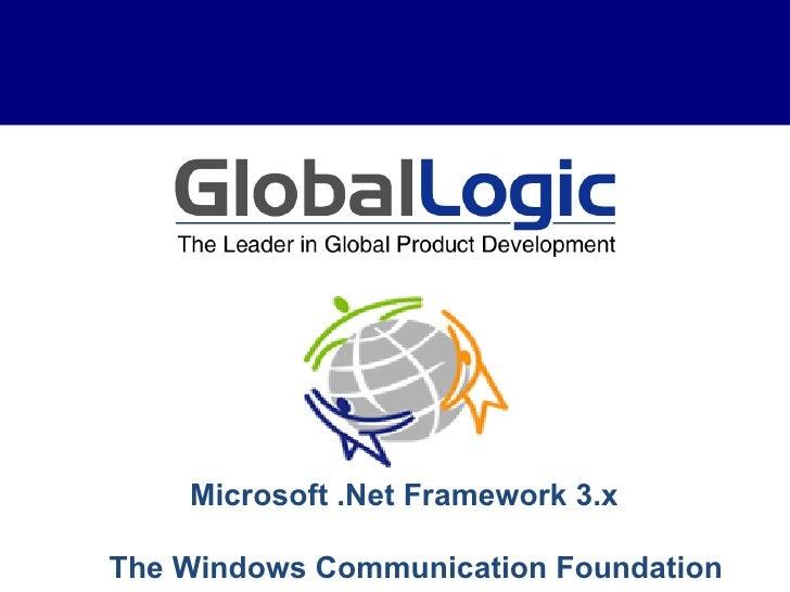 Microsoft .Net Framework 3.x The Windows Communication Foundation