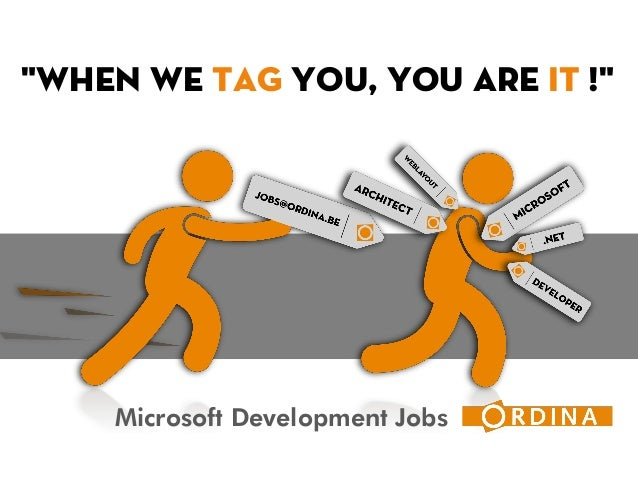 """Microsoft Development Jobs """"When we TAG you, you are IT !"""""""