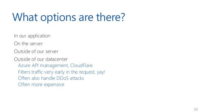 52 What options are there? In our application On the server Outside of our server Outside of our datacenter Azure API mana...