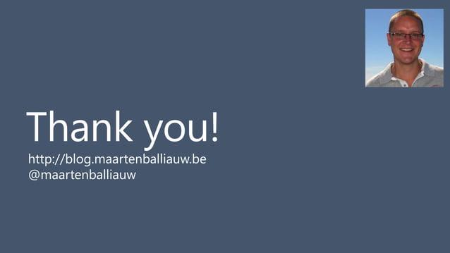 56 Thank you! http://blog.maartenballiauw.be @maartenballiauw