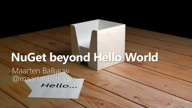 1 NuGet beyond Hello World Maarten Balliauw @maartenballiauw
