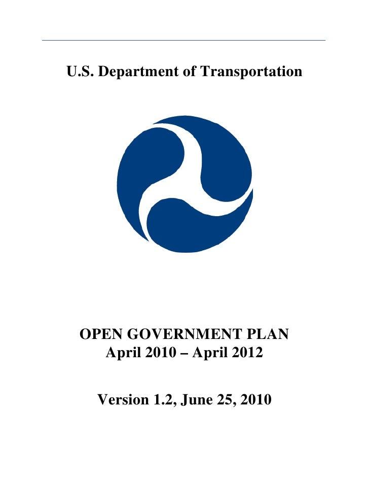 U.S. Department of Transportation      OPEN GOVERNMENT PLAN    April 2010 – April 2012       Version 1.2, June 25, 2010