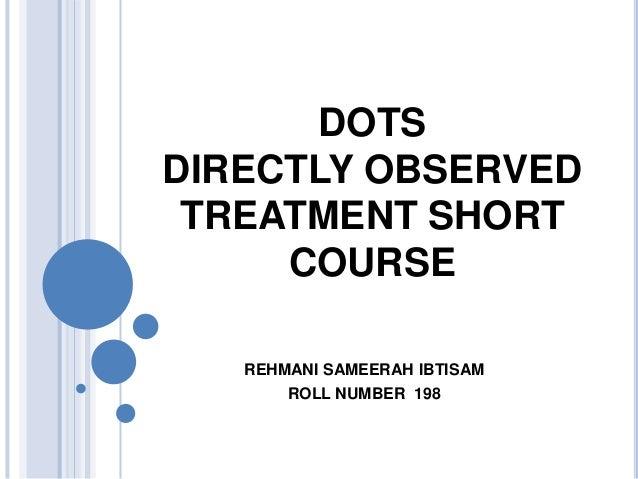 DOTSDIRECTLY OBSERVEDTREATMENT SHORTCOURSEREHMANI SAMEERAH IBTISAMROLL NUMBER 198