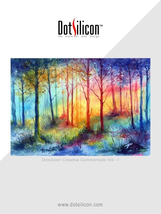 Dotsilicon Creative Commercials Vol - I www.dotsilicon.com Dotsilicon Creative Commercials Vol - I www.dotsilicon.com