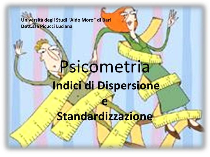 """Università degli Studi """"Aldo Moro"""" di BariDott.ssa Picucci Luciana                 Psicometria              Indici di Disp..."""