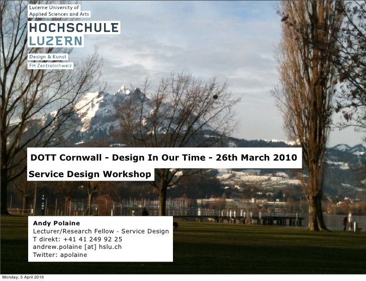 DOTT Cornwall - Design In Our Time - 26th March 2010             Service Design Workshop                   Andy Polaine   ...