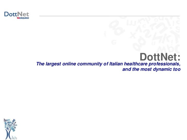 DottNet:The largest online community of Italian healthcare professionals,                                      and the mos...