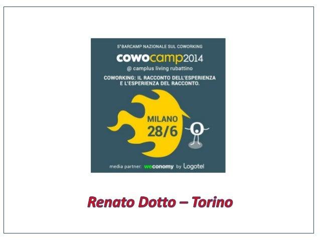 Comunicare tre coworking in un colpo solo Cowo Torino/Crocetta 8 settembre 2010 Cowo Torino/ToWork 7 gennaio 2013 Cowo Tor...