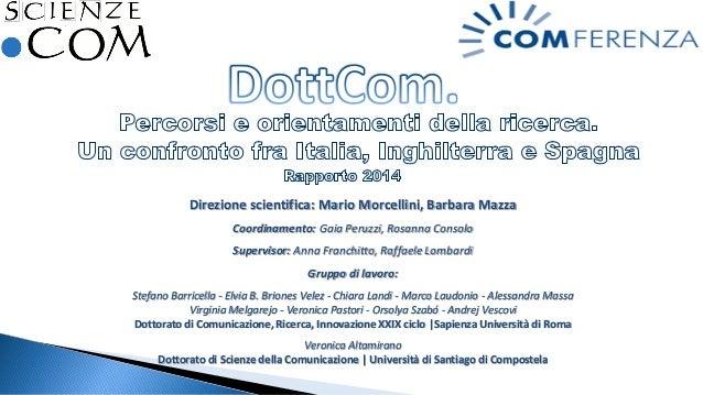 Direzione scientifica: Mario Morcellini, Barbara Mazza Coordinamento: Gaia Peruzzi, Rosanna Consolo Supervisor: Anna Franc...
