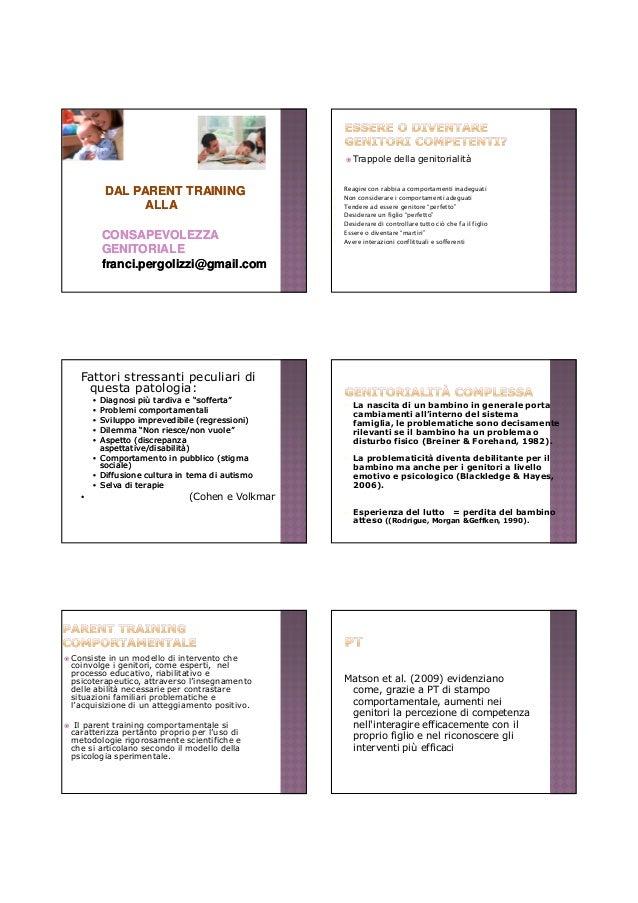 12/03/2014 1 aDALDAL PARENT TRAININGPARENT TRAINING ALLAALLA CONSAPEVOLEZZACONSAPEVOLEZZA GENITORIALEGENITORIALE franci.pe...