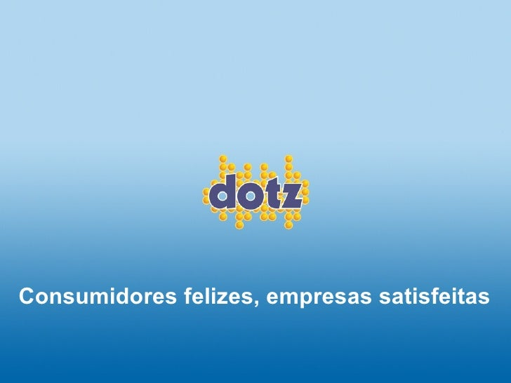 Consumidores felizes, empresas satisfeitas